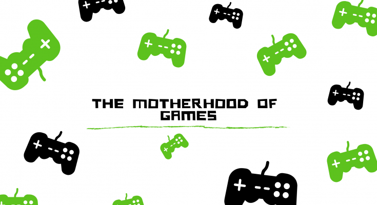 the motherhood of games